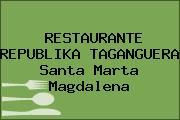 RESTAURANTE REPUBLIKA TAGANGUERA Santa Marta Magdalena