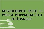 RESTAURANTE RICO EL POLLO Barranquilla Atlántico