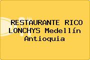 RESTAURANTE RICO LONCHYS Medellín Antioquia