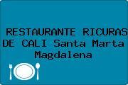 RESTAURANTE RICURAS DE CALI Santa Marta Magdalena