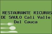 RESTAURANTE RICURAS DE SAULO Cali Valle Del Cauca