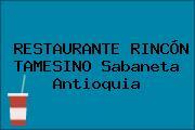RESTAURANTE RINCÓN TAMESINO Sabaneta Antioquia