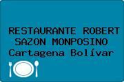 RESTAURANTE ROBERT SAZON MONPOSINO Cartagena Bolívar