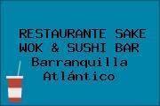 RESTAURANTE SAKE WOK & SUSHI BAR Barranquilla Atlántico