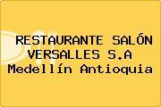 RESTAURANTE SALÓN VERSALLES S.A Medellín Antioquia