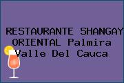 RESTAURANTE SHANGAY ORIENTAL Palmira Valle Del Cauca