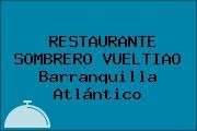 RESTAURANTE SOMBRERO VUELTIAO Barranquilla Atlántico
