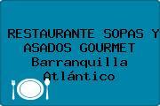 RESTAURANTE SOPAS Y ASADOS GOURMET Barranquilla Atlántico