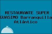 RESTAURANTE SUPER GUASIMO Barranquilla Atlántico
