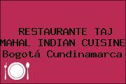 RESTAURANTE TAJ MAHAL INDIAN CUISINE Bogotá Cundinamarca