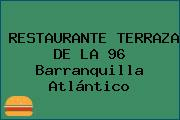 RESTAURANTE TERRAZA DE LA 96 Barranquilla Atlántico