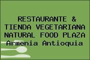 RESTAURANTE & TIENDA VEGETARIANA NATURAL FOOD PLAZA Armenia Antioquia