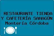 RESTAURANTE TIENDA Y CAFETERÍA SAHAGÚN Montería Córdoba
