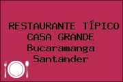 RESTAURANTE TÍPICO CASA GRANDE Bucaramanga Santander