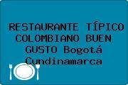 RESTAURANTE TÍPICO COLOMBIANO BUEN GUSTO Bogotá Cundinamarca