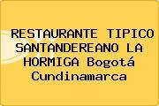 RESTAURANTE TIPICO SANTANDEREANO LA HORMIGA Bogotá Cundinamarca