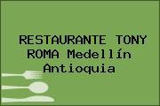 RESTAURANTE TONY ROMA Medellín Antioquia