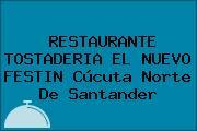 RESTAURANTE TOSTADERIA EL NUEVO FESTIN Cúcuta Norte De Santander