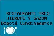 RESTAURANTE TRES HIERBAS Y SAZON Bogotá Cundinamarca