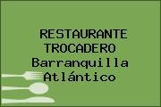 RESTAURANTE TROCADERO Barranquilla Atlántico