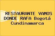 RESTAURANTE VAMOS DONDE RAFA Bogotá Cundinamarca