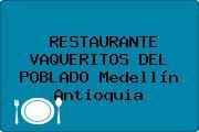 RESTAURANTE VAQUERITOS DEL POBLADO Medellín Antioquia