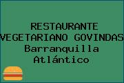 RESTAURANTE VEGETARIANO GOVINDAS Barranquilla Atlántico