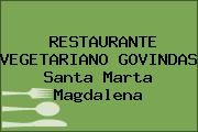 RESTAURANTE VEGETARIANO GOVINDAS Santa Marta Magdalena