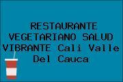 RESTAURANTE VEGETARIANO SALUD VIBRANTE Cali Valle Del Cauca