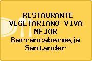 RESTAURANTE VEGETARIANO VIVA MEJOR Barrancabermeja Santander