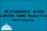 RESTAURANTE VERDE COMIDA SANO Medellín Antioquia