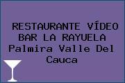 RESTAURANTE VÍDEO BAR LA RAYUELA Palmira Valle Del Cauca