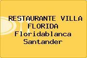 RESTAURANTE VILLA FLORIDA Floridablanca Santander