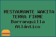 RESTAURANTE WAKITA TERRA FIRME Barranquilla Atlántico
