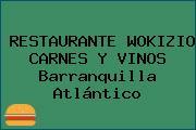 RESTAURANTE WOKIZIO CARNES Y VINOS Barranquilla Atlántico