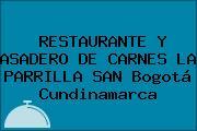 RESTAURANTE Y ASADERO DE CARNES LA PARRILLA SAN Bogotá Cundinamarca