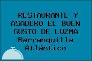 RESTAURANTE Y ASADERO EL BUEN GUSTO DE LUZMA Barranquilla Atlántico