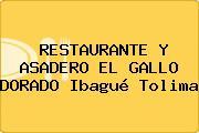 RESTAURANTE Y ASADERO EL GALLO DORADO Ibagué Tolima