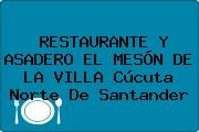 RESTAURANTE Y ASADERO EL MESÓN DE LA VILLA Cúcuta Norte De Santander