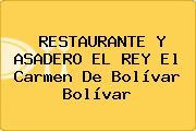 RESTAURANTE Y ASADERO EL REY El Carmen De Bolívar Bolívar