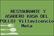 RESTAURANTE Y ASADERO KASA DEL POLLO} Villavicencio Meta