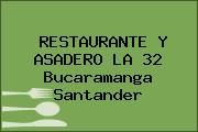 RESTAURANTE Y ASADERO LA 32 Bucaramanga Santander