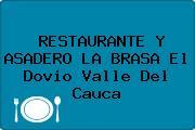 RESTAURANTE Y ASADERO LA BRASA El Dovio Valle Del Cauca