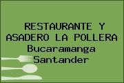 RESTAURANTE Y ASADERO LA POLLERA Bucaramanga Santander