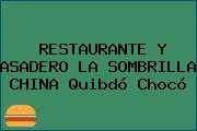 RESTAURANTE Y ASADERO LA SOMBRILLA CHINA Quibdó Chocó