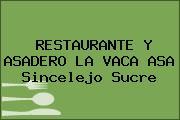 RESTAURANTE Y ASADERO LA VACA ASA Sincelejo Sucre