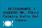 RESTAURANTE Y ASADERO MR. POLLO Palmira Valle Del Cauca