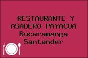 RESTAURANTE Y ASADERO PAYACUA Bucaramanga Santander