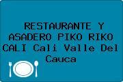 RESTAURANTE Y ASADERO PIKO RIKO CALI Cali Valle Del Cauca