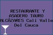 RESTAURANTE Y ASADERO TAURO ALCÁZARES Cali Valle Del Cauca